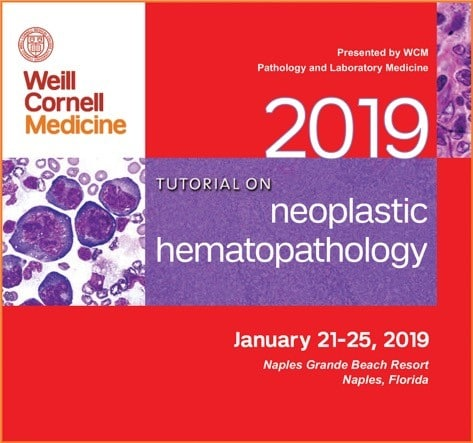 weill cornell Neoplastic hematopathology Jan 21-25, 2019